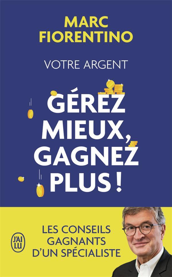 Votre Argent : Gerez Mieux, Gagnez Plus !