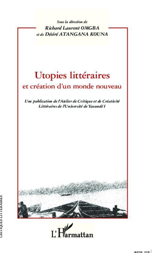 Utopies littéraires et création d'un monde nouveau