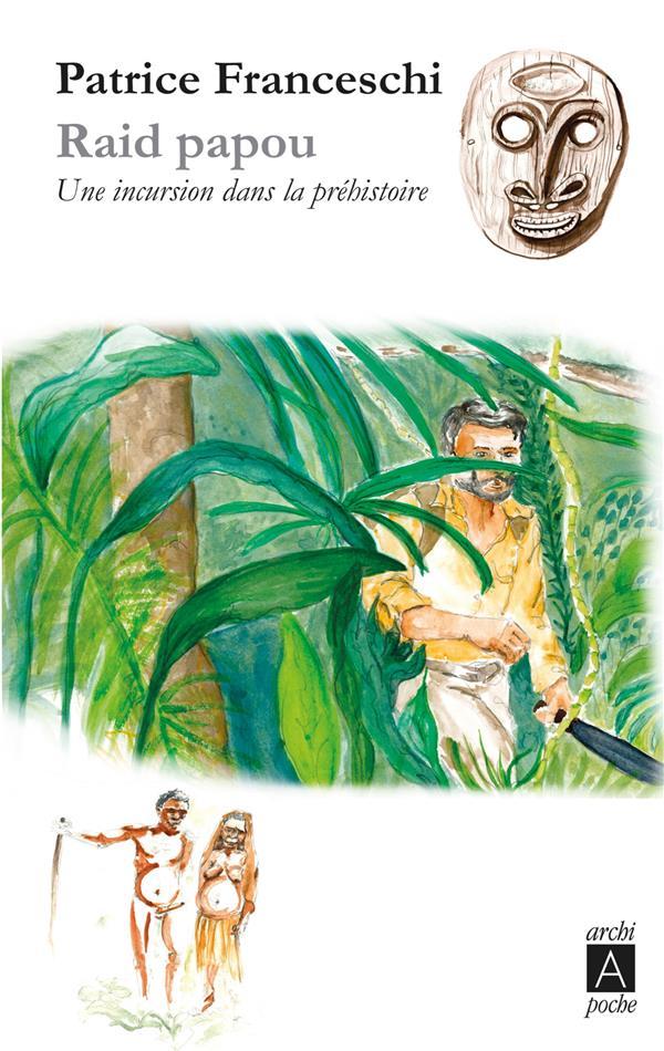 Raid papou ; une incursion dans la préhistoire