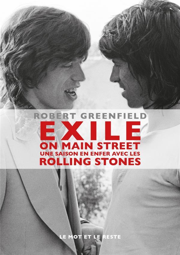 Exile on main street ; une saison en enfer avec les Rolling Stones