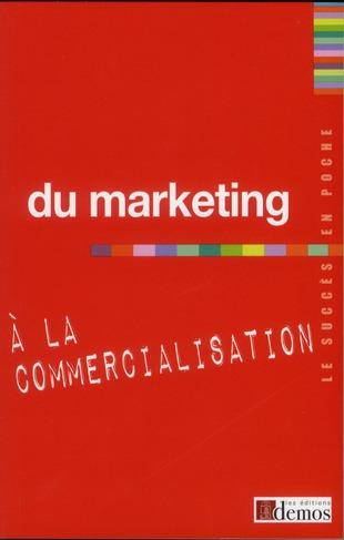 Du Marketing A La Commercialisation