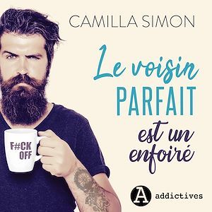 Vente AudioBook : Le voisin parfait est un enfoiré  - Camilla Simon