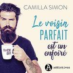 Le voisin parfait est un enfoiré  - Camilla Simon