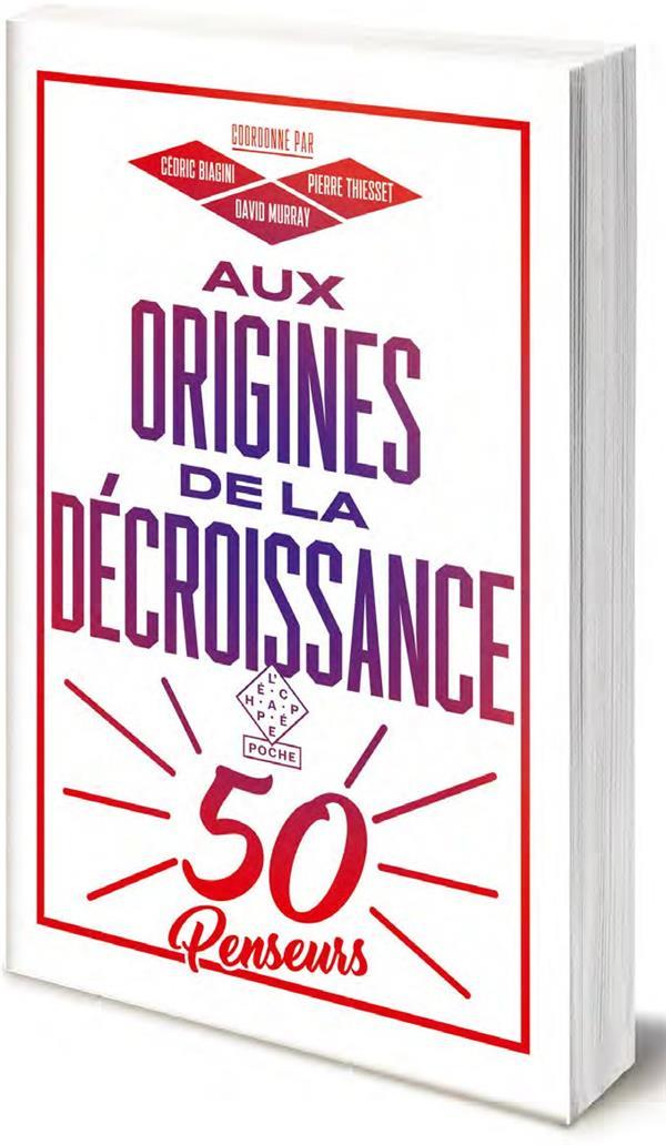 Aux origines de la décroissance ; cinquante penseurs