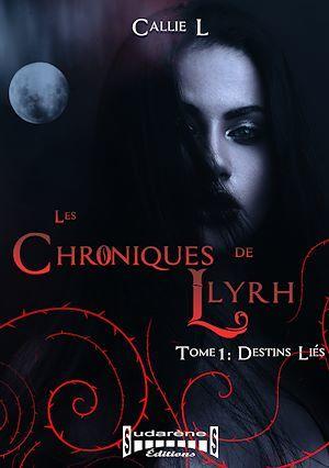 Les chroniques de llyrh tome 1 - destins lies