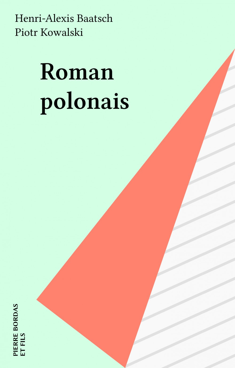 Roman polonais  - Piotr Kowalski  - Henri-Alexis Baatsch