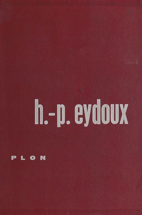 Cités mortes et lieux maudits de France  - Henri Paul Eydoux