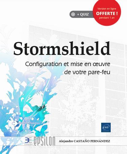 Stormshield ; configuration et mise en oeuvre de votre pare-feu