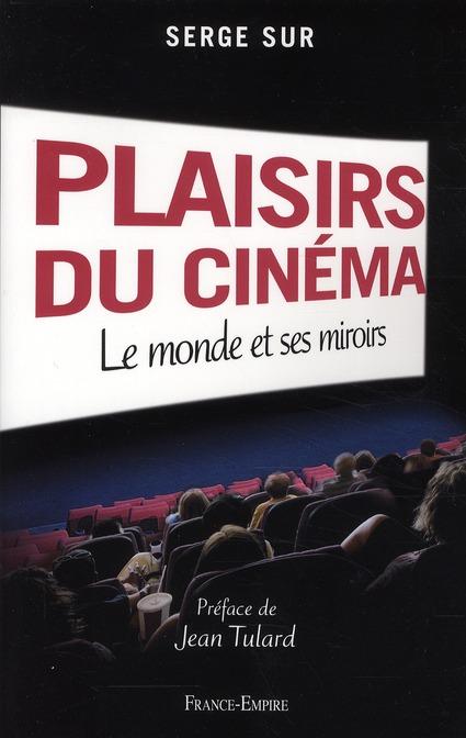 Plaisirs du cinéma ; le monde et ses miroirs