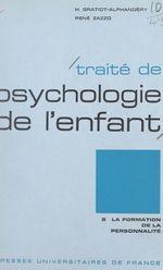 Vente EBooks : Traité de psychologie de l'enfant (5) : La formation de la personnalité  - Daniel WIDLOCHER - Philippe MALRIEU - Suzanne Malrieu
