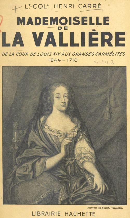 Mademoiselle de La Vallière  - Henri Carre