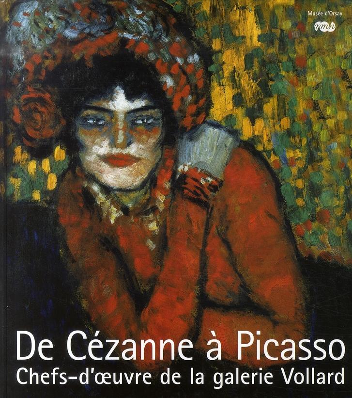 De cézanne à picasso ; chefs-d'oeuvre de la galerie ambroise vollard (1867-1939)