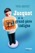 Vente EBooks : Jacquot et le grand-père indigne  - Yves GREVET