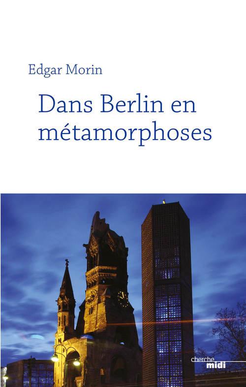 Dans Berlin en métamorphoses (nouvelle édition)