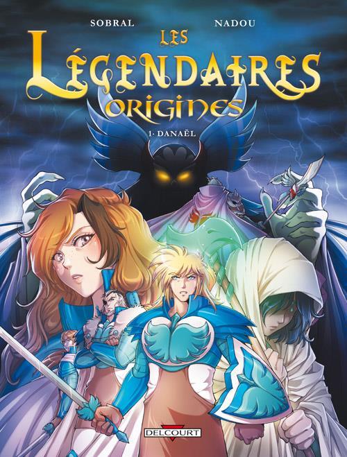 Les Légendaires - origines T.1 ; Danaël