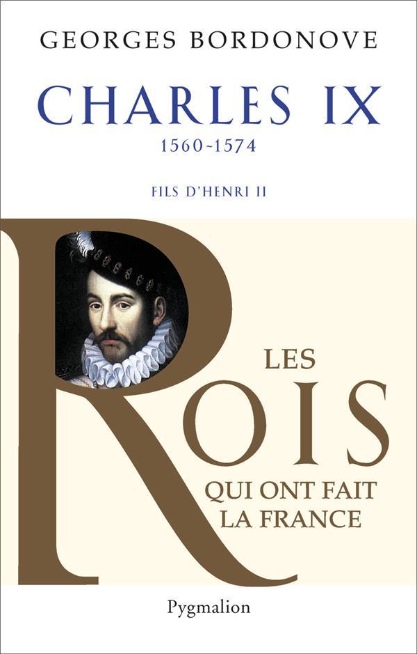 Charles IX ; 1560-1574 ; fils de Henri II