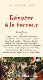 Vente EBooks : Résister à la terreur  - Collectif - Nicolas TRUONG