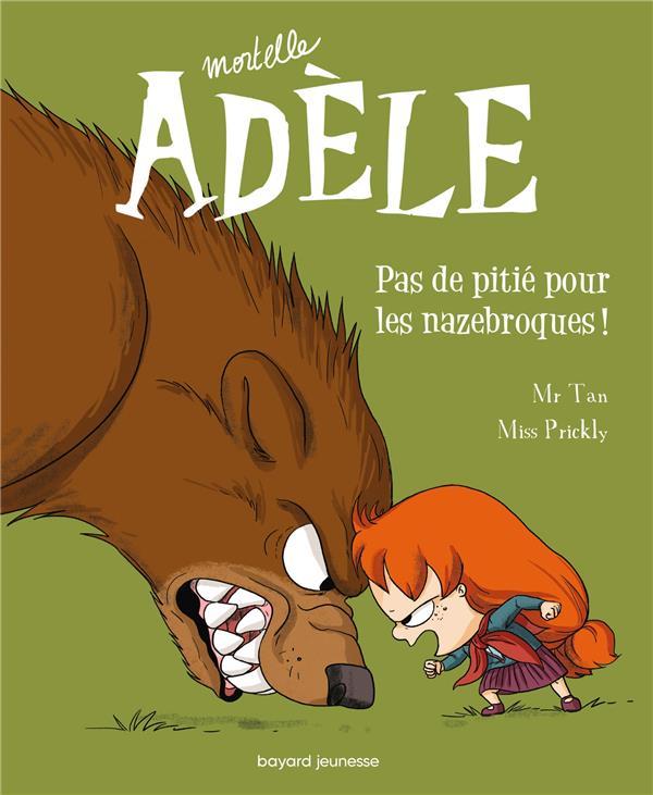 Mortelle Adèle T.7 ; pas de pitié pour les nazebroques !
