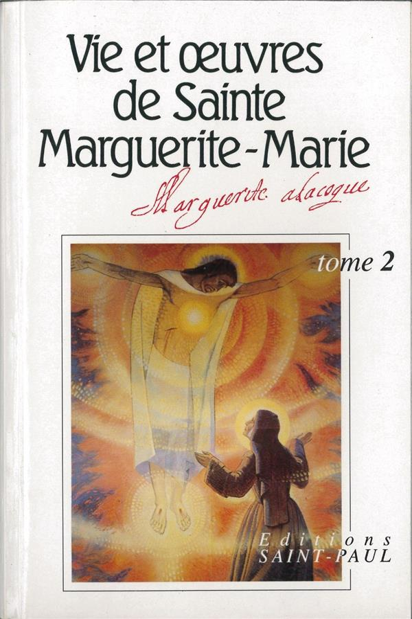 Vie et oeuvres de sainte Marguerite-Marie Alacoque t.2