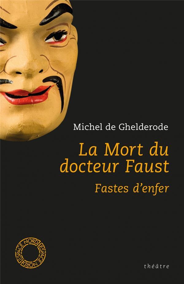 La mort du docteur Faust ; fastes d'enfer