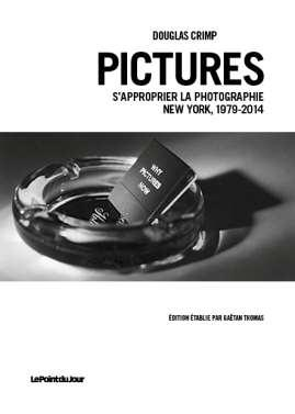 Pictures ; s'approprier la photographie, New York 1979-2014