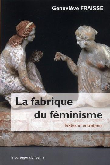 La fabrique du féminisme ; textes et entretiens