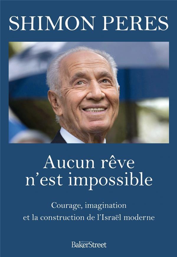 Aucun rêve n'est impossible ; courage, imagination et la construction de l'Israël moderne