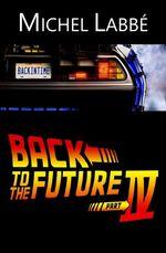 Vente EBooks : BACK TO THE FUTURE IV  - Michel Labbé