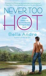 Vente Livre Numérique : Never Too Hot  - Bella Andre