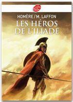 Vente Livre Numérique : Les héros de L'Iliade - Texte intégral  - Martine Laffon - Homère