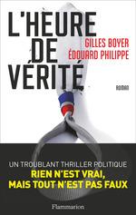 L'Heure de vérité  - Edouard PHILIPPE - Gilles Boyer