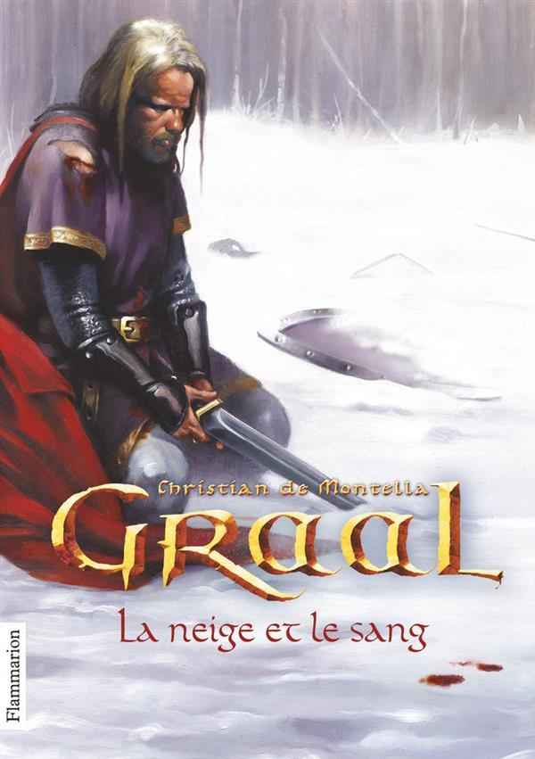 Graal T.2 ; La Neige Et Le Sang