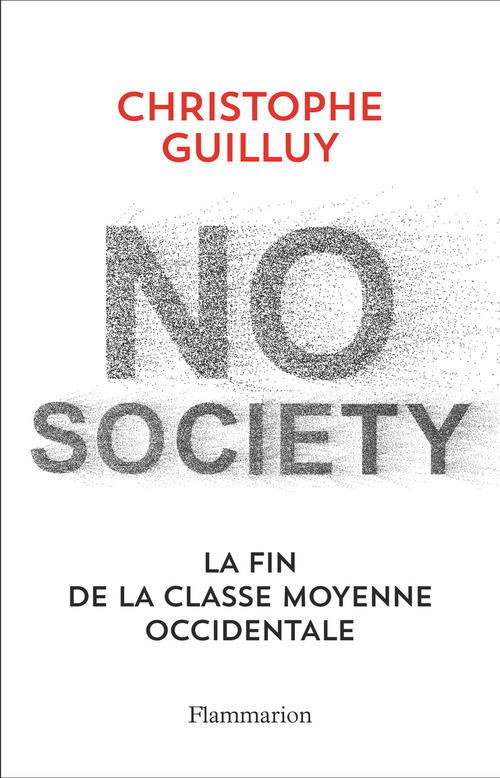No society ; la fin de la classe moyenne occidentale
