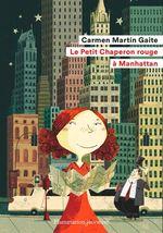 Le Petit Chaperon rouge à Manhattan  - Carmen Martin Gaite - Carmen Martín Gaite