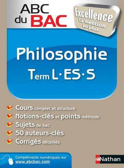 Abc Du Bac Excellence T.14; Philosophie ; Terminale L-Es-S
