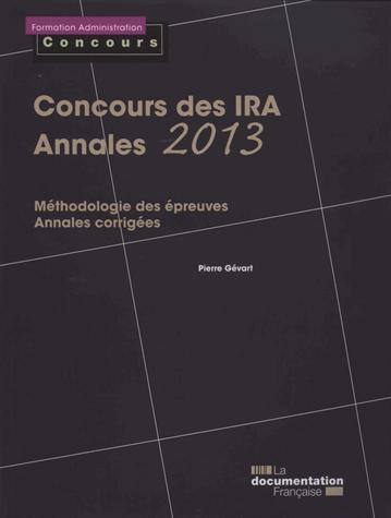 Concours des IRA ; annales 2013 corrigées ; méthologie des épreuves