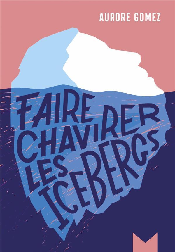 FAIRE CHAVIRER LES ICEBERGS