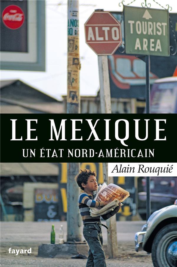 LE MEXIQUE  -  UN ETAT NORD-AMERICAIN