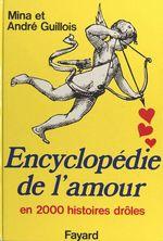 Vente EBooks : Encyclopédie de l'amour en 2000 histoires drôles  - André Guillois - Mina Guillois