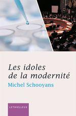 Vente Livre Numérique : Les idoles de la modernité  - Michel Schooyans