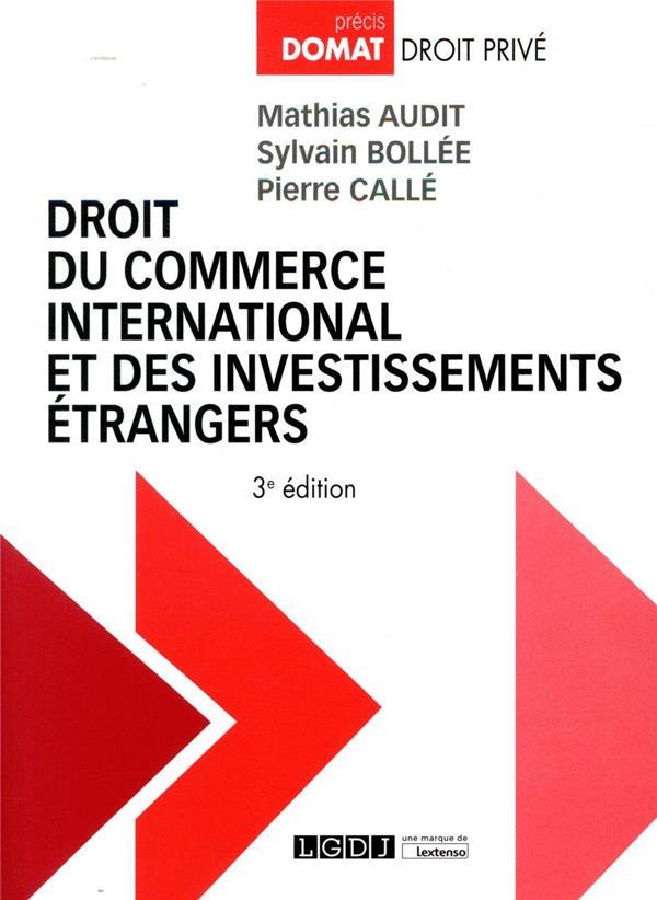 Droit du commerce international et des investissements étrangers (3e édition)