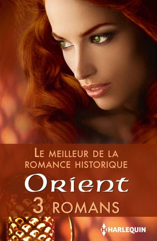 Le meilleur de la romance historique ; orient