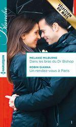 Vente Livre Numérique : Dans les bras du Dr Bishop - Un rendez-vous à Paris  - Robin Gianna - Melanie Milburne