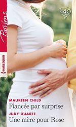 Vente Livre Numérique : Fiancée par surprise - Une mère pour Rose  - Judy Duarte - Maureen Child
