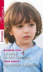 Vente EBooks : Le retour de Jake Lonergan - Un mariage à Kiranos  - Maureen Child - Tessa Radley