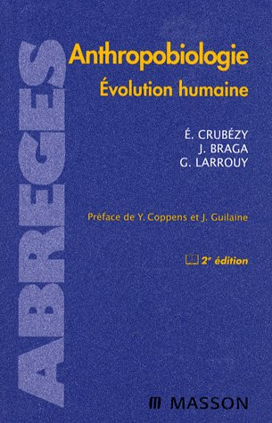 Anthropobiologie ; Evolution Humaine (2e Edition)