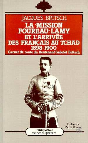 La mission Foureau-Lamy et l'arrivée des Français au Tchad 1  - Jacques Britsch