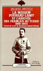 La mission Foureau-Lamy et l'arrivée des Français au Tchad 1