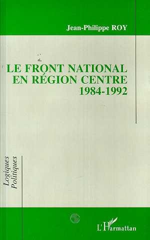 Front National en région centre 1984-1992  - Jean-Philippe Roy