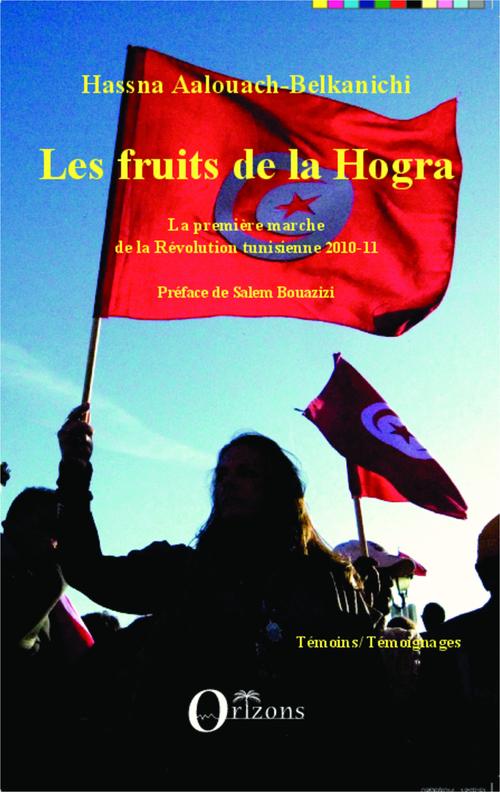 Fruits de la hogra ; la première marche de la révolution tunisienne 2010-11